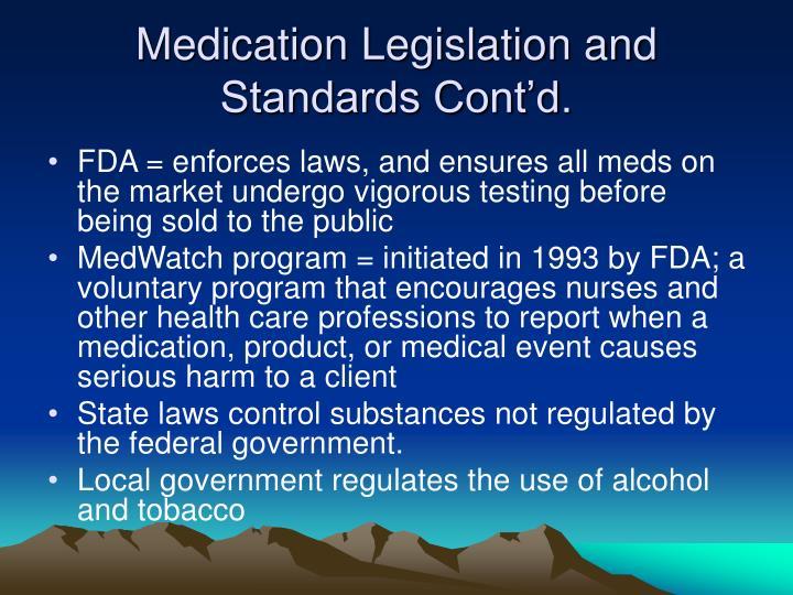 Medication Legislation and Standards Cont'd.