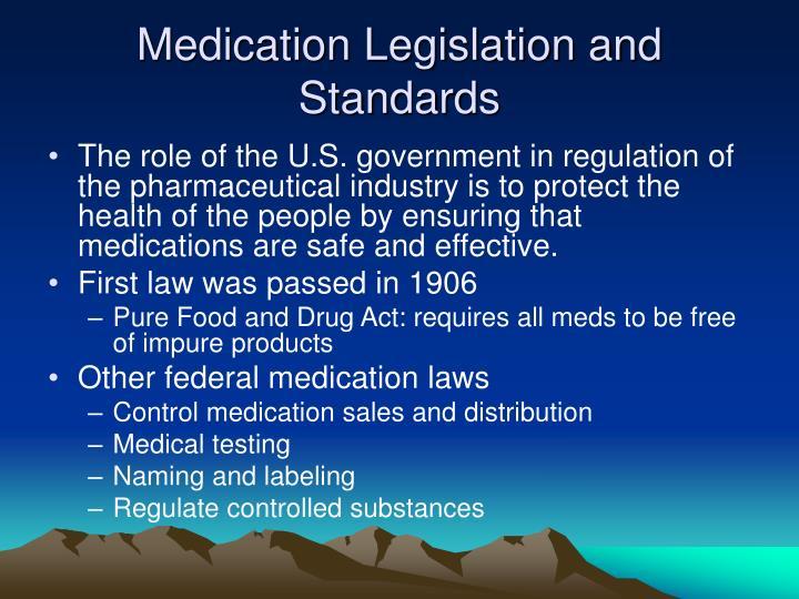 Medication legislation and standards