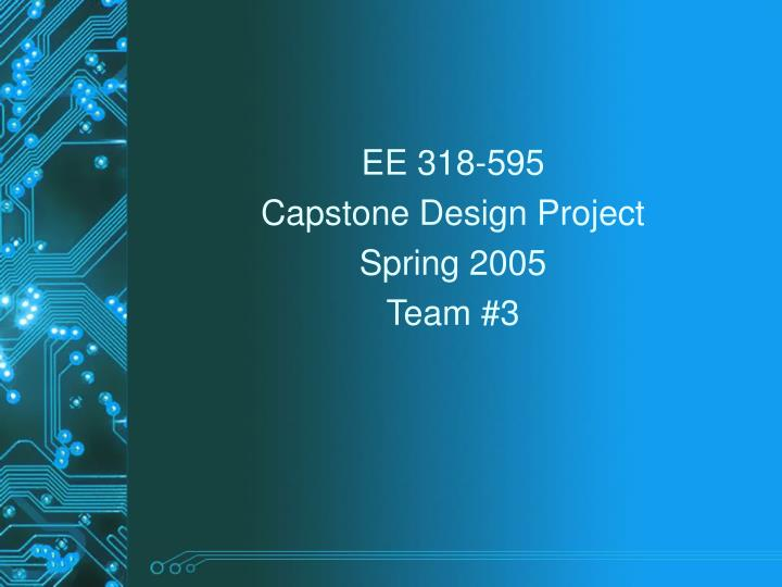 capstone design project Senior-year capstone design projects offer students the opportunity to get involved in sophisticated engineering design challenges participating companies reap benefits as well building relationships with students and getting new ideas for real design problems.