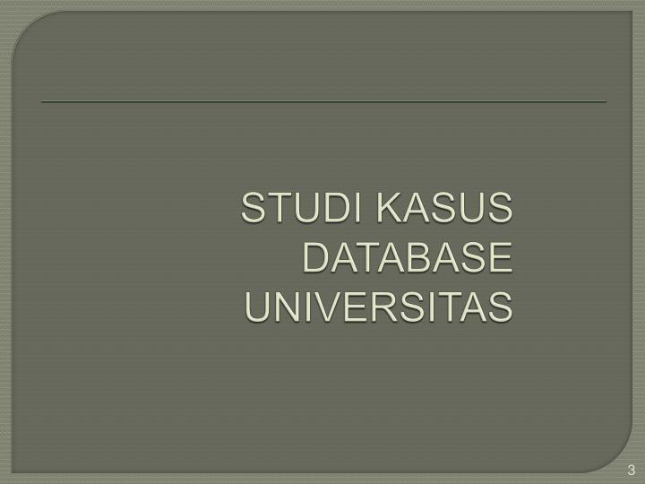 Studi kasus database universitas