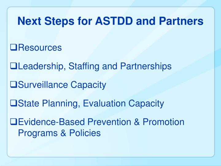 Next Steps for ASTDD and Partners
