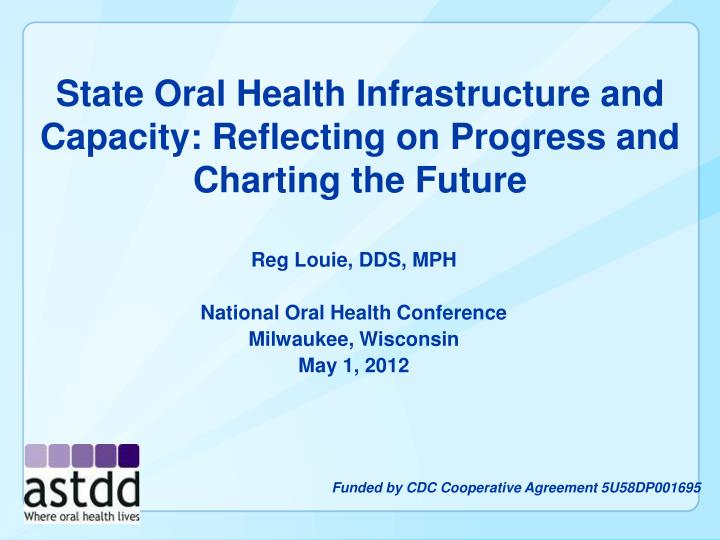 State oral health infrastructure and capacity reflecting on progress and charting the future