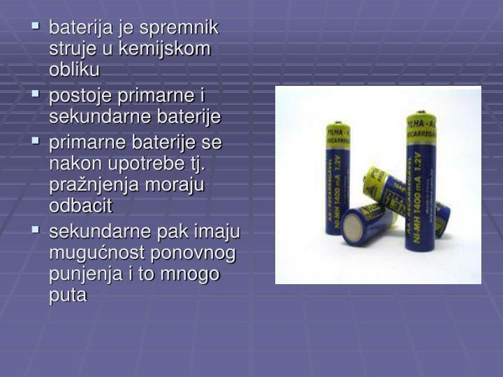 baterija je spremnik struje u kemijskom obliku