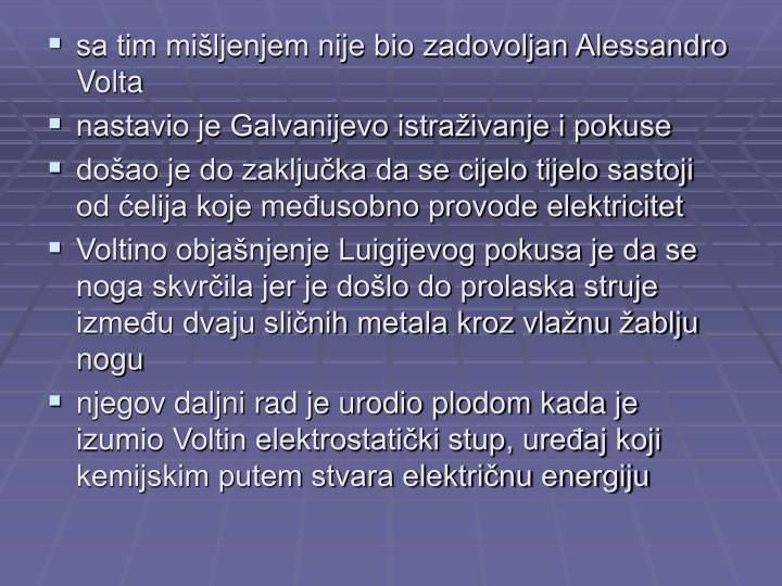 sa tim mišljenjem nije bio zadovoljan Alessandro Volta