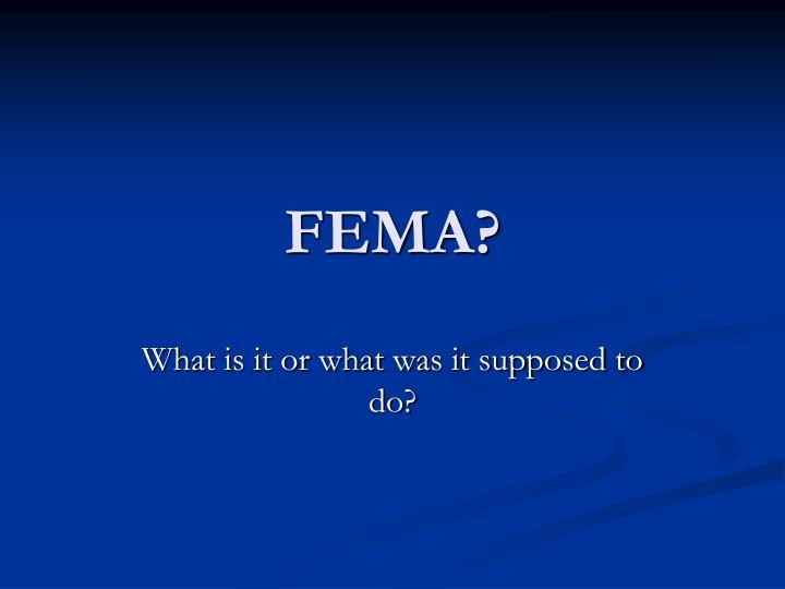 FEMA?