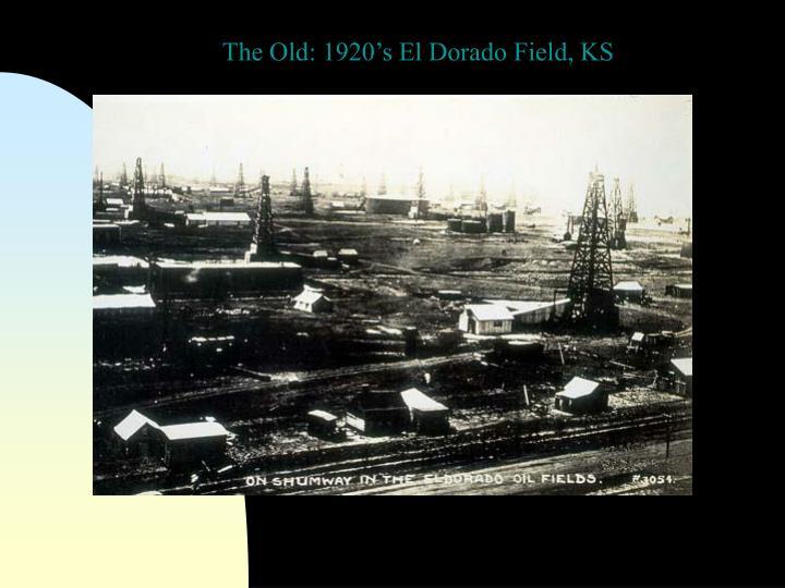 The Old: 1920's El Dorado Field, KS