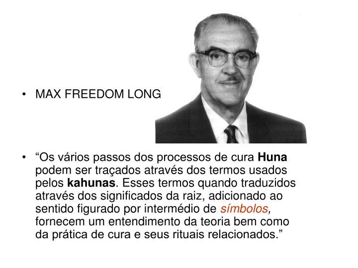 MAX FREEDOM LONG