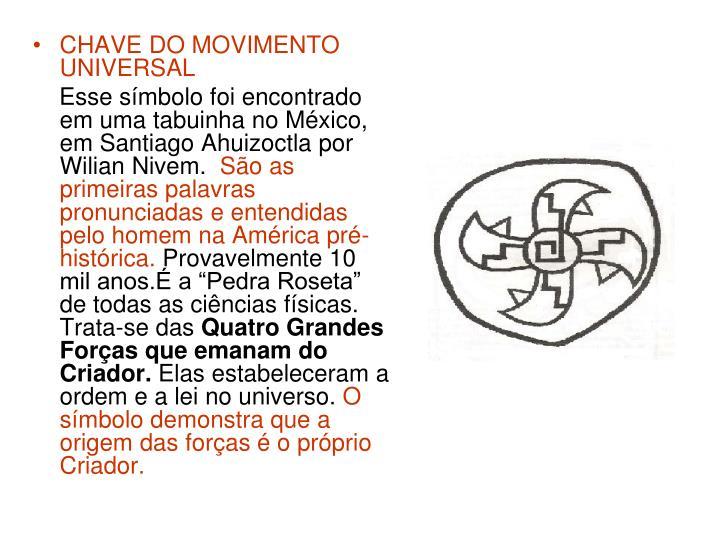 CHAVE DO MOVIMENTO UNIVERSAL