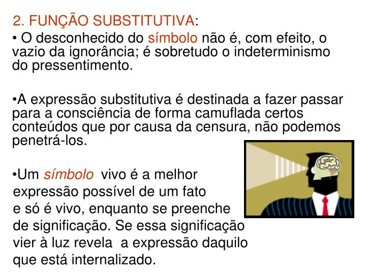 2. FUNÇÃO SUBSTITUTIVA