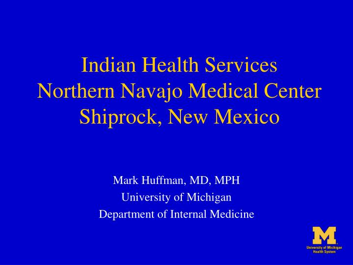 PPT - Indian Health Services Northern Navajo Medical Center