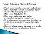 tujuan dibangun sistem informasi
