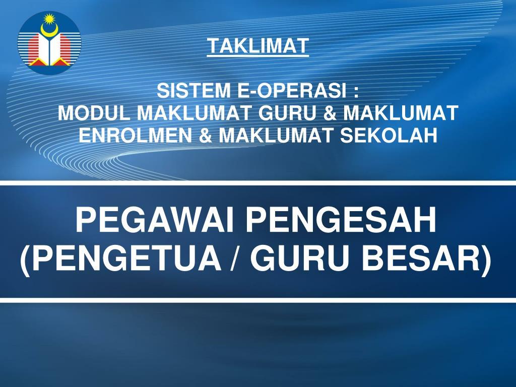 Ppt Taklimat Sistem E Operasi Modul Maklumat Guru Maklumat Enrolmen Maklumat Sekolah Powerpoint Presentation Id 4689979