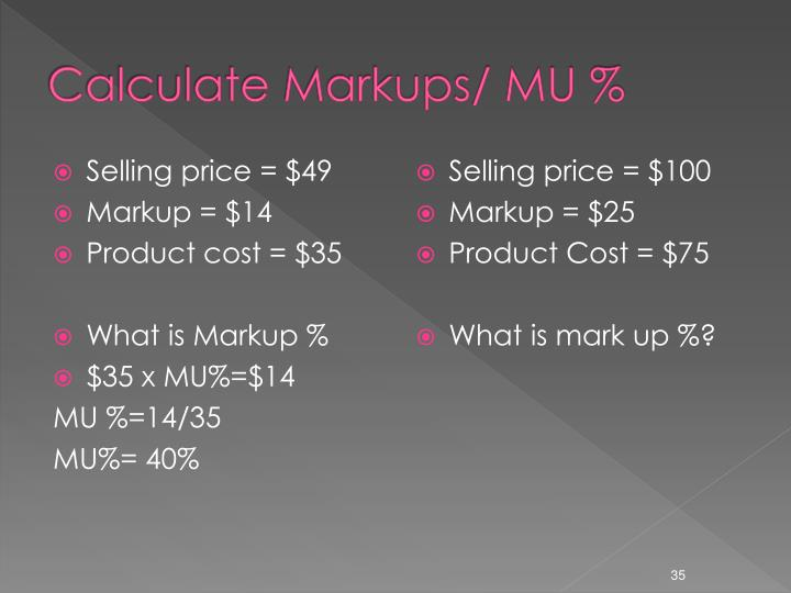 Calculate Markups/ MU %