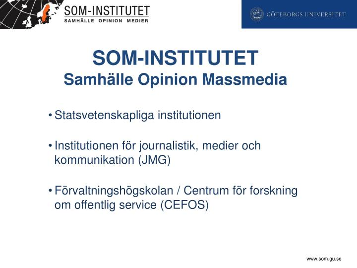 Som institutet samh lle opinion massmedia