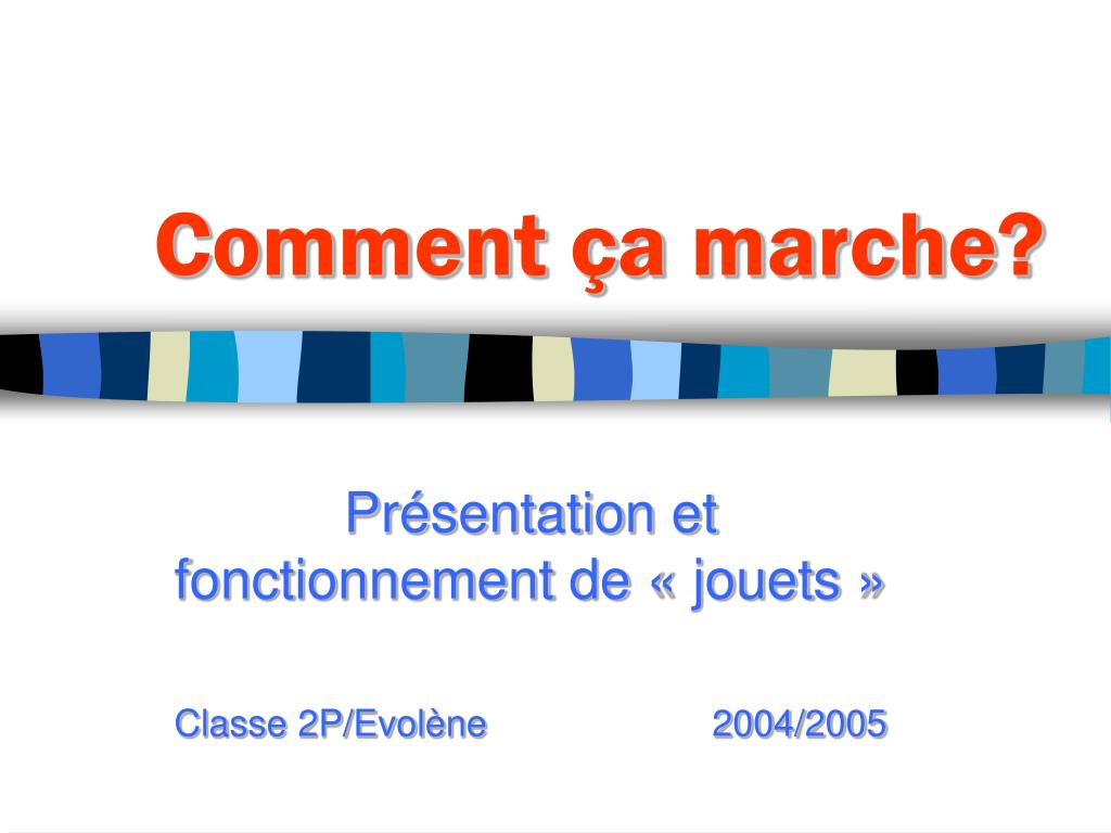 ppt - comment  u00e7a marche  powerpoint presentation