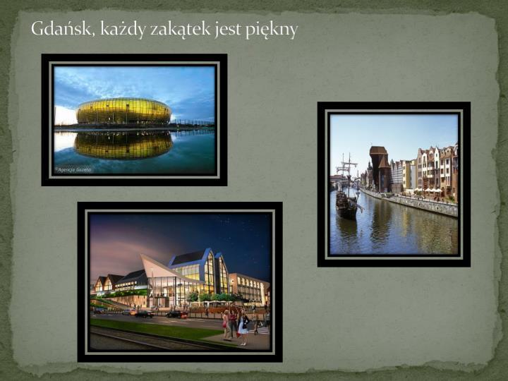 Gdańsk, każdy zakątek jest piękny