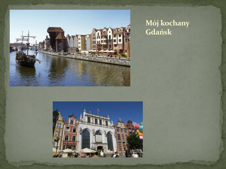 Mój kochany Gdańsk