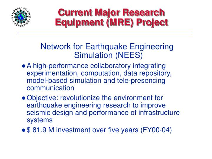 Current Major Research Equipment (MRE) Project