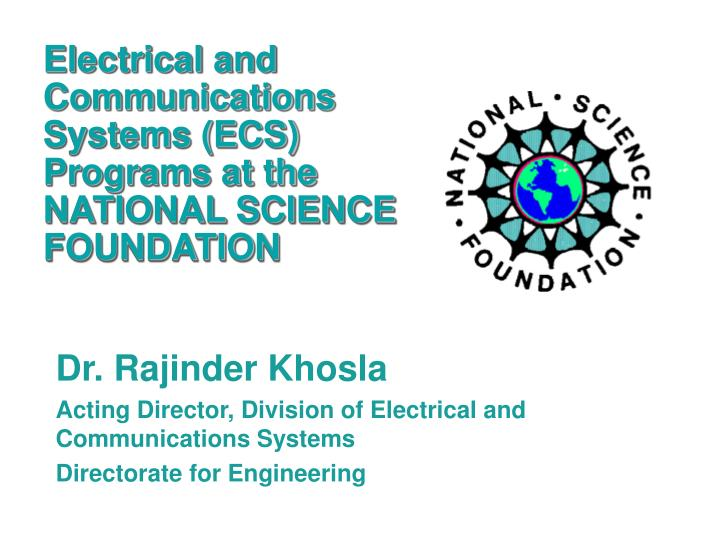 Electrical and Communications Systems (ECS) Programs at the NATIONAL SCIENCE FOUNDATION