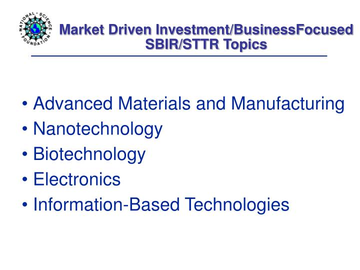 Market Driven Investment/BusinessFocused
