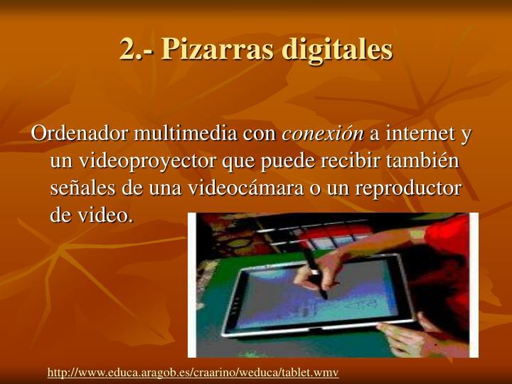 2.- Pizarras digitales