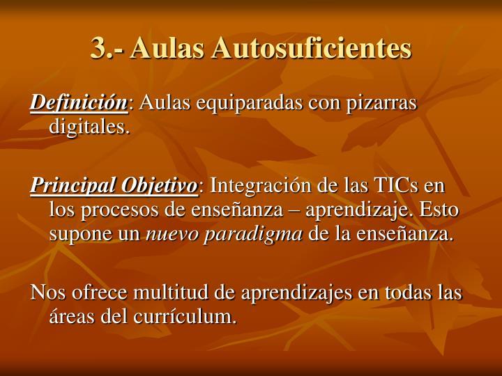 3.- Aulas Autosuficientes