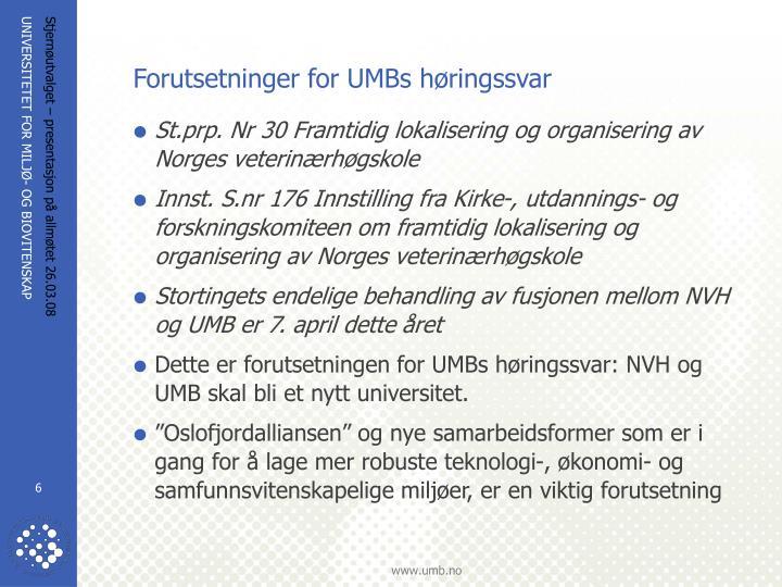 Forutsetninger for UMBs høringssvar
