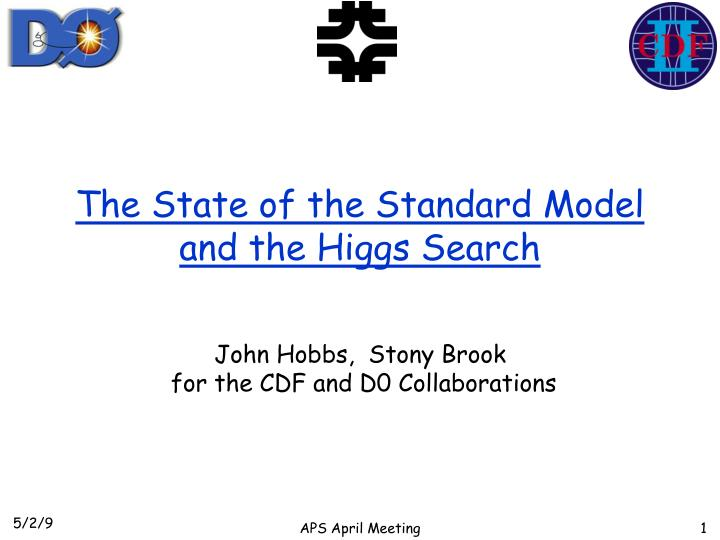 The state of the standard model and the higgs search