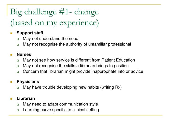 Big challenge #1- change