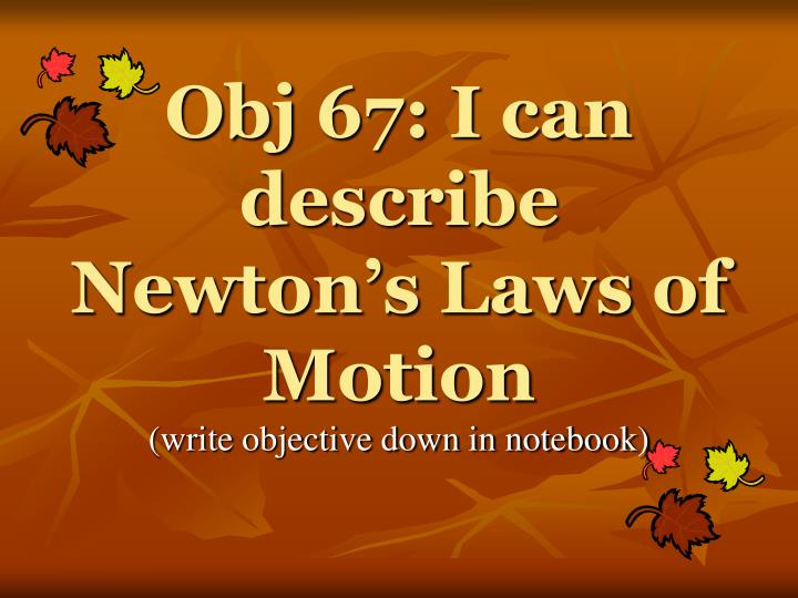obj 67 i can describe newton s laws of motion