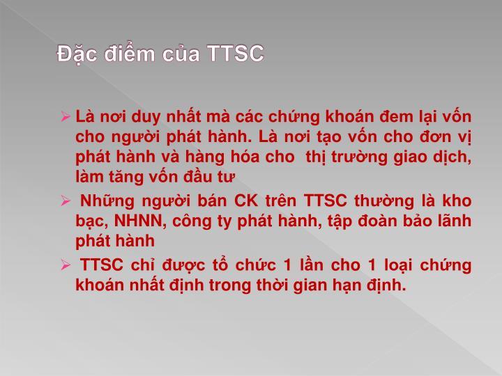 Đặc điểm của TTSC