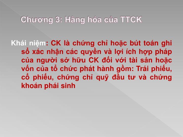 Chương 3: Hàng hóa của TTCK
