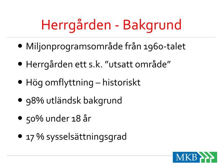 Herrgården - Bakgrund