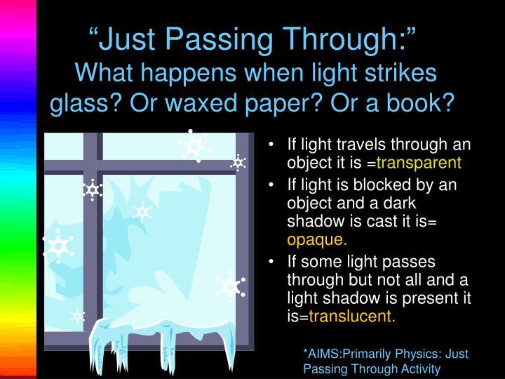 """Just Passing Through:"""