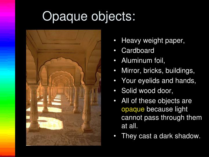 Opaque objects: