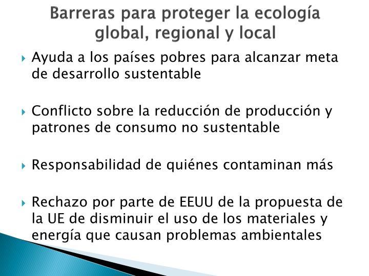 Barreras para proteger la ecología global, regional y local