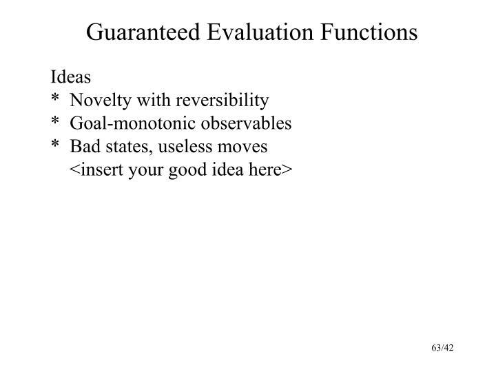 Guaranteed Evaluation Functions