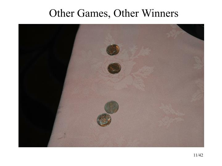 Other Games, Other Winners