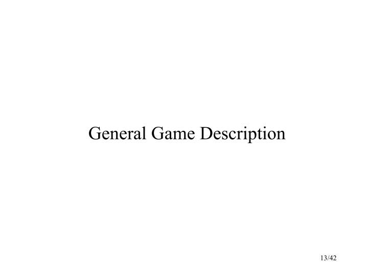 General Game Description