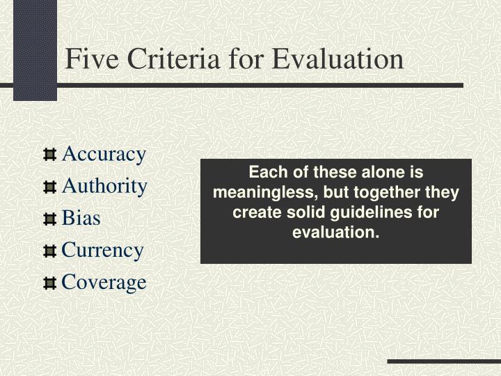 Five Criteria for Evaluation