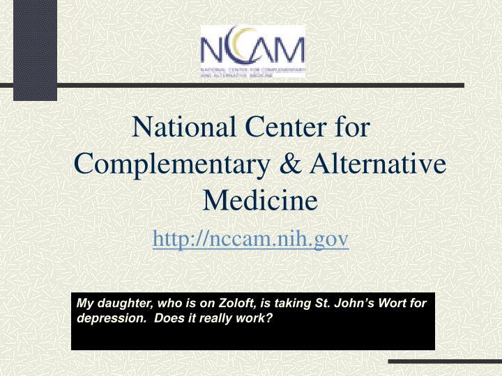 National Center for Complementary & Alternative Medicine