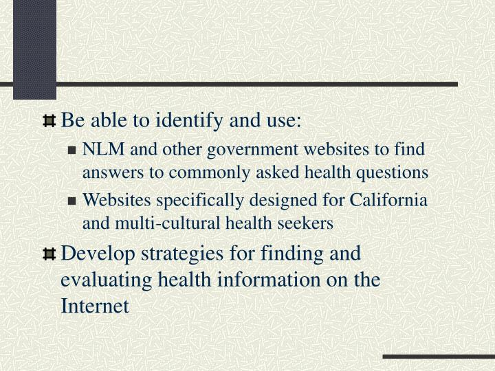 Be able to identify and use: