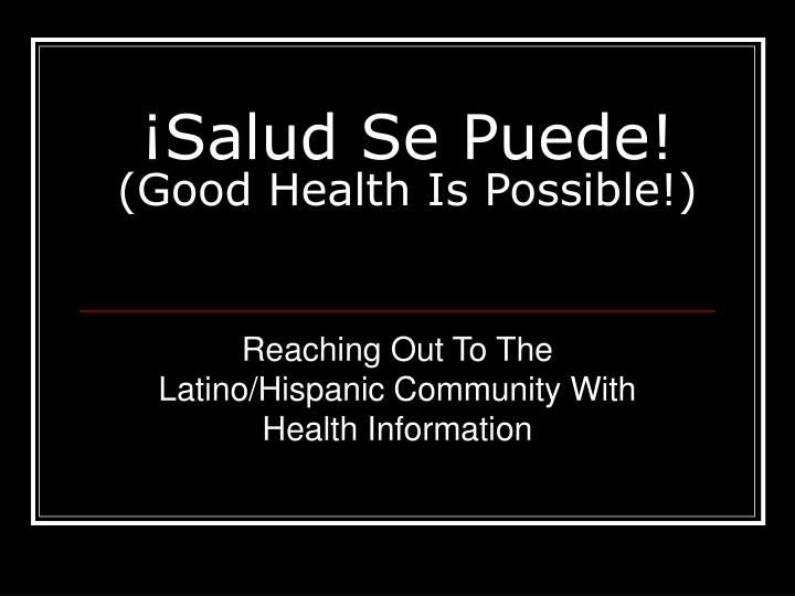 Salud se puede good health is possible
