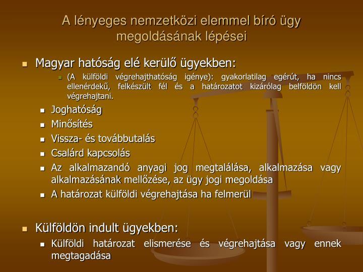 A lényeges nemzetközi elemmel bíró ügy megoldásának lépései