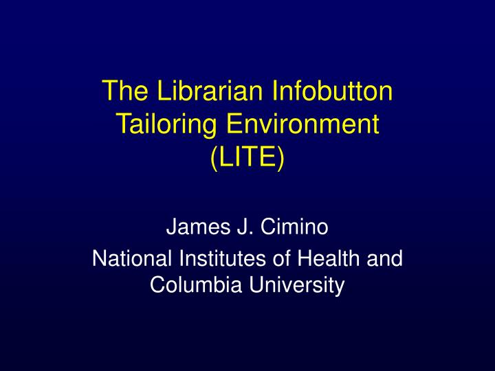 the librarian infobutton tailoring environment lite n.
