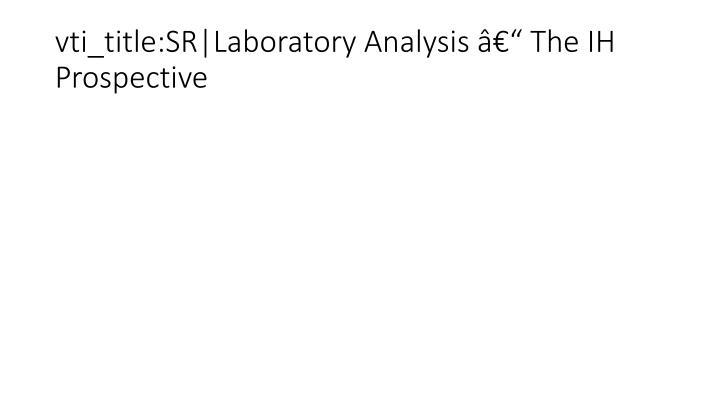 vti_title:SR|Laboratory Analysis – The IH Prospective