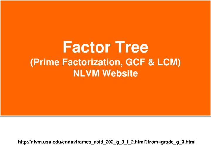Factor tree prime factorization gcf lcm nlvm website
