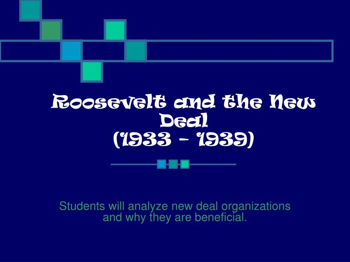 Roosevelt and the new deal 1933 1939