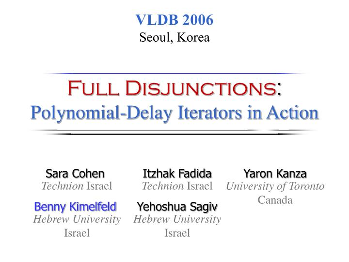 Full disjunctions polynomial delay iterators in action