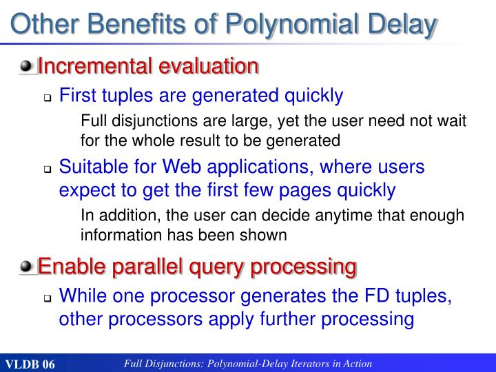 Other Benefits of Polynomial Delay